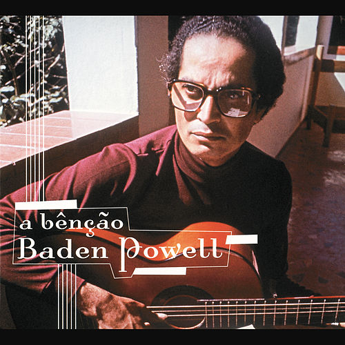 Play & Download Baden Powell - A Bênção Baden Powell by Baden Powell | Napster