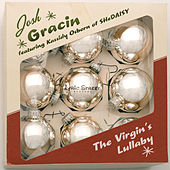Play & Download The Virgin's Lullaby by Josh Gracin | Napster