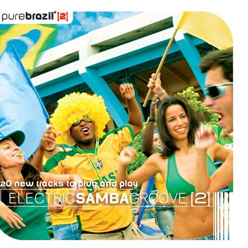 Pure Brazil II - Electric Samba Groove by Various Artists