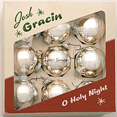 Play & Download O Holy Night by Josh Gracin | Napster