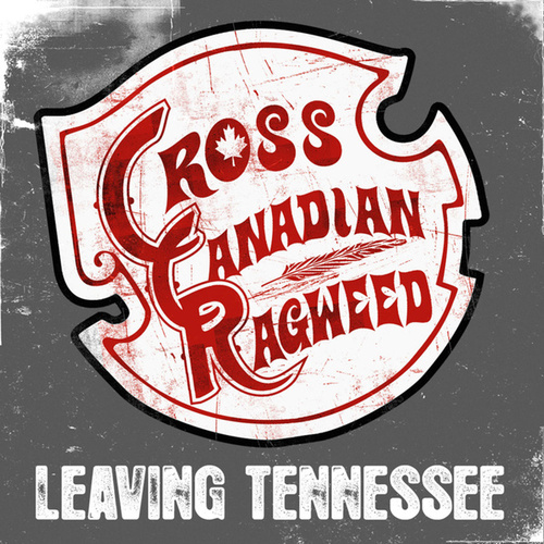 Play & Download Leaving Tennessee by Cross Canadian Ragweed | Napster