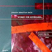 Johann Sebastian Bach Works For Keyboard by Miki Skuta