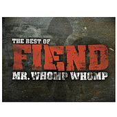 Play & Download Mr. Whomp Whomp: The Best Of Fiend by Fiend | Napster