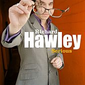 Play & Download Serious by Richard Hawley | Napster
