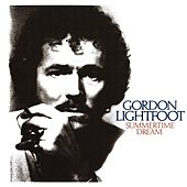 Play & Download Summertime Dream by Gordon Lightfoot | Napster