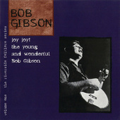 Play & Download The Riverside Folklore Series Volume One: Joy Joy! The Young And Wonderful Bob Gibson by Bob Gibson | Napster
