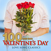100 Must-Have Valentine's Day Love Song Classics by Various Artists