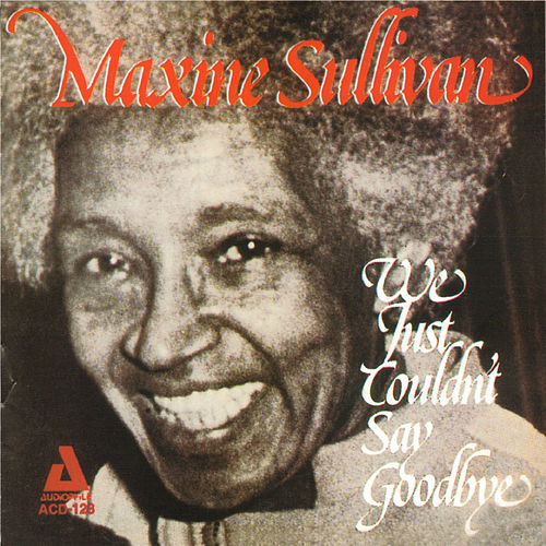 Play & Download We Just Couldn't Say Goodbye by Maxine Sullivan | Napster