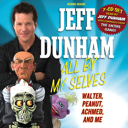 Play & Download All by My Selves by Jeff Dunham | Napster