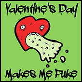 Play & Download Valentine's Day Makes Me Puke: 13 Anti-Love Metal Songs to Avoid Mental Torture by Various Artists | Napster