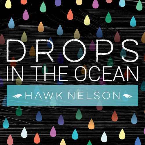 Play & Download Drops In the Ocean by Hawk Nelson | Napster