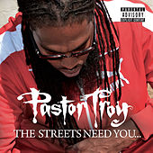 Play & Download The Streets Need You by Pastor Troy | Napster