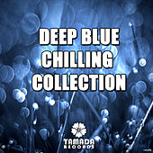 Play & Download Deep Blue Chilling Collection by Various Artists | Napster