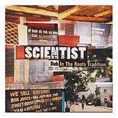 Play & Download Roots Dub Tradition by Scientist | Napster