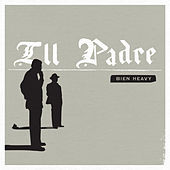 Bien Heavy by ILL Padre