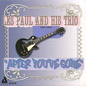 Play & Download After You've Gone by Les Paul | Napster