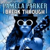 Break Through by Pamela Parker