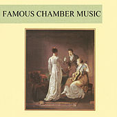 Play & Download Famous Chamber Music by Various Artists | Napster
