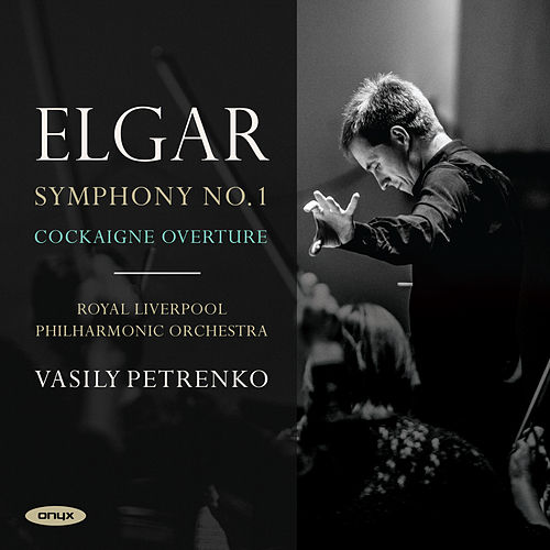 Play & Download Elgar: Symphony No.1 & Cockaigne Overture by Vasily Petrenko | Napster