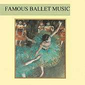 Famous Ballet Music by Various Artists