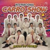 Play & Download Besos de Veneno by Internacional Carro Show | Napster