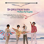 Pardon My English (The Girls From Bahia) by Quarteto Em Cy