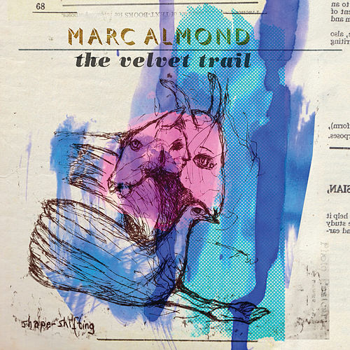 Play & Download The Velvet Trail by Marc Almond | Napster