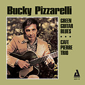 Green Guitar Blues / Café Pierre Trio by Bucky Pizzarelli