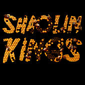 Shaolin Kings and Affiliates by Various Artists