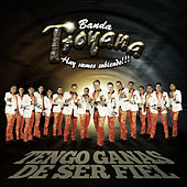 Play & Download Tengo Ganas de Ser Fiel - Single by Banda Troyana | Napster