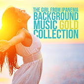 The Girl From Ipanema: Background Music, Gold Collection by Various Artists