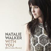 Play & Download With You (Dive Index Remix) by Natalie Walker | Napster