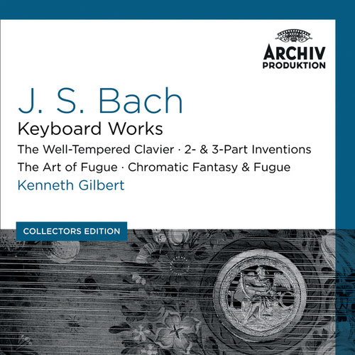 Bach, J.S.: Keyboard Works; The Well-Tempered Clavier; 2- & 3- Part Inventions; The Art Of Fugue; Chromatic Fantasy & Fugue by Kenneth Gilbert
