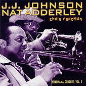 Play & Download Yokohama Concert Vol. 2: Chain Reaction by J.J. Johnson | Napster
