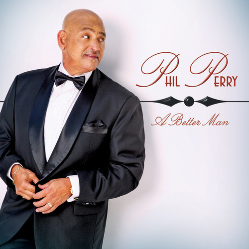 Play & Download A Better Man by Phil Perry | Napster