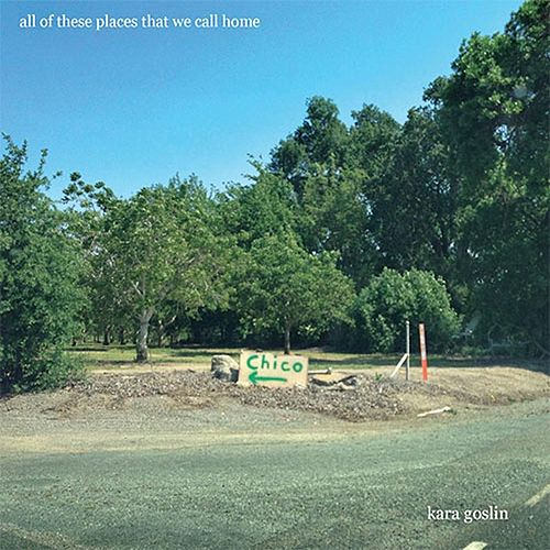 Play & Download All of These Places That We Call Home by Kara Goslin | Napster