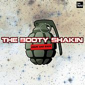 The Booty Shakin' Drum and Bass by Various Artists