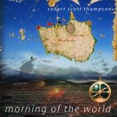 Morning of the World by Robert Scott Thompson