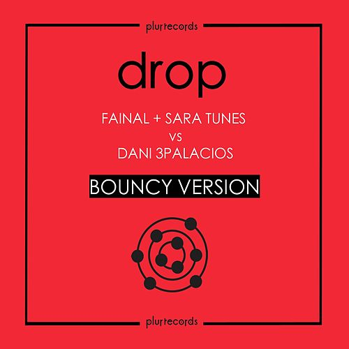 Drop (Bouncy) by Fainal