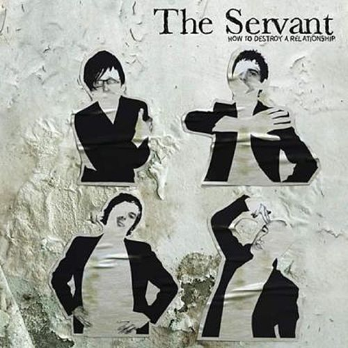Play & Download How to Destroy a Relationship by The Servant | Napster