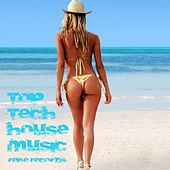 Top Tech House Music by Various Artists