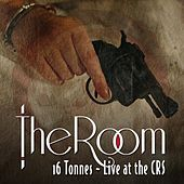 16 Tonnes (Live At C.R.S) by The Room