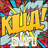Play & Download Killa! - Single by Snafu | Napster