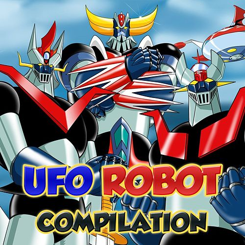 Play & Download Ufo Robot Compilation by Cartoon Rainbow | Napster