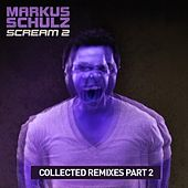 Play & Download Scream 2 (Collected Remixes Part 2) by Markus Schulz | Napster
