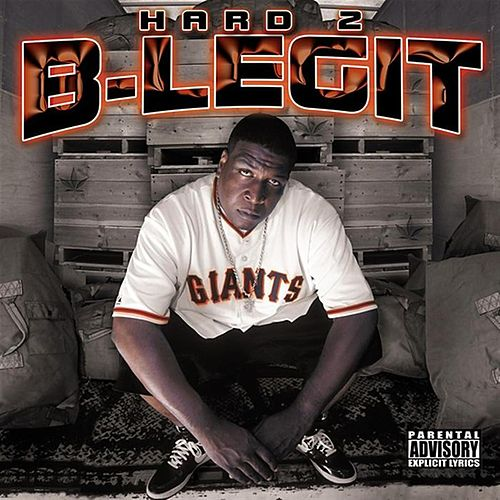 Play & Download Hard 2 B-Legit by B-Legit | Napster