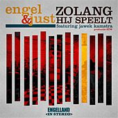 Play & Download Zolang Hij Speelt (feat. Jawek Kamstra) by Engel & Just | Napster