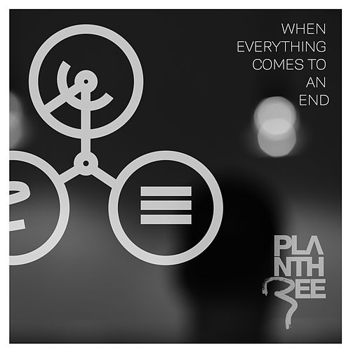 Play & Download When Everything Comes to an End by Plan Three | Napster