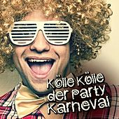 Play & Download Kölle Kölle der Party Karneval by Various Artists | Napster