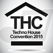 Play & Download Techno House Convention 2015 by Various Artists | Napster